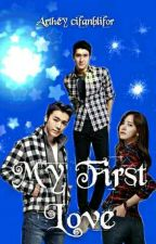 MY FIRST LOVE [1-19] COMPLETE          by ArtheyCifanblyfr