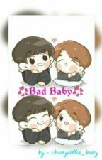 Bad Baby by chanyeollie_baby
