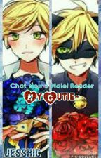 My Cutie~ (Chat Noir x Male! Reader) by xXJessKICXx