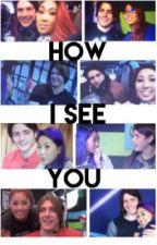 How I See You by SputnikAC