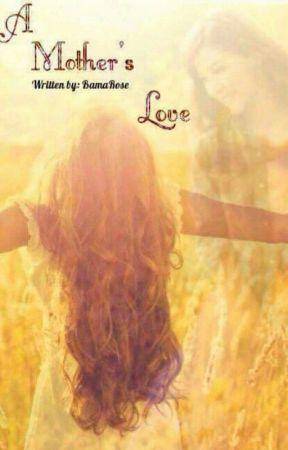 A Mother's Love : Rewritten by BamaRose