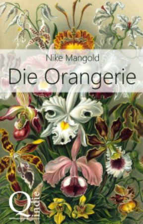 Die Orangerie - LESEPROBE by NikeMangold