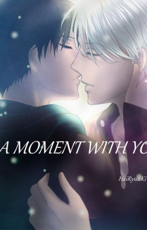 A Moment With You by HaiRyuuKi