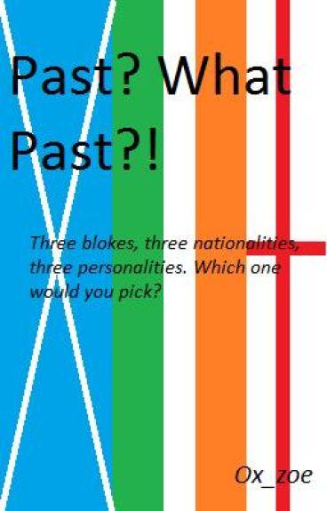 Past?  What Past?! [ F I N I S H E D ]