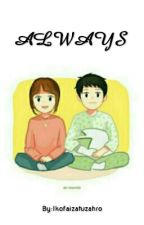 Always by Ikofaizatuzahro