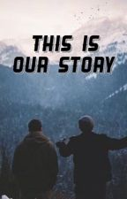 this is our story // gay by nisa_winchester