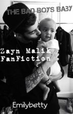 The Bad Boys Baby ( Zayn Malik FanFiction) *Complete* by Emilybetty