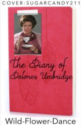 The Diary of Dolores Umbridge by Wild-Flower-Dance