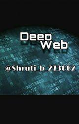 Deep Web by shruti_b_1327