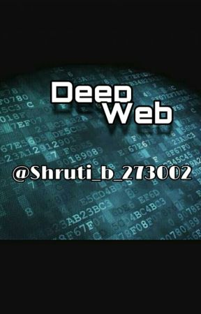 Deep Web by shruti_b_1327