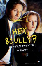 Hey Scully? by AlbionsPen