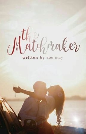 The Matchmaker by zoellamay