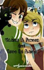 Vamos A Fingir Que Esto Es Amor  by Hdez15051029