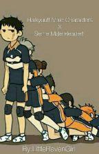 Haikyuu!! Male Characters X Seme!MaleReader!  by LittleRavenGirl