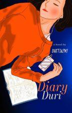 Diary DURI by DhetiAzmi
