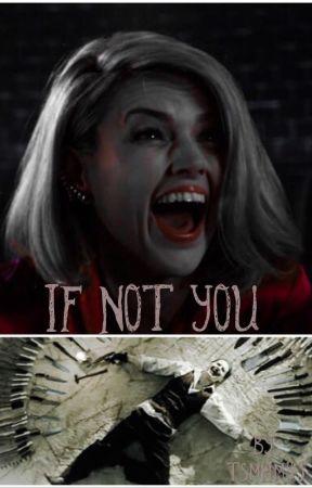 If Not You... by TSMHMRJ