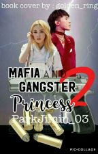 Book II of Mafia and Gangster Princess [ON-HOLD] by ParkJimin_003