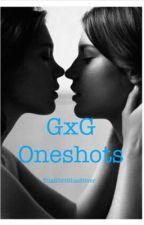 GxG One Shots by ThatGirlBlueSilver