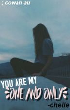 you are my one and only | cowan au [DISCONTINUED] by fivesosxbrina