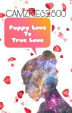 [Completed]Puppy Love to True Love by CamZkies2800