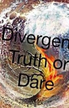 Divergent:Truth or Dare by Divergent_is_my_life