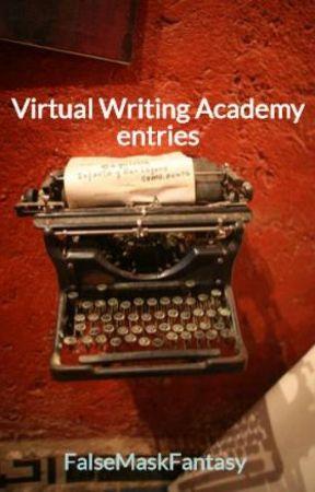 Virtual Writing Academy entries by FalseMaskFantasy