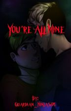You're All Mine - Septiplier - Working Progress by A-Ninja-In-style