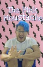 THE PINK MOUSTACHE | A Markiplier Fanfic ♡ by IJustLoveMyself1