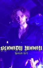 Bloody Moon; (Luke Hemmings) by SpvnishGirl