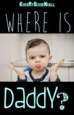 Where Is Daddy? (EDITANDO) by KissMyBoobLiam