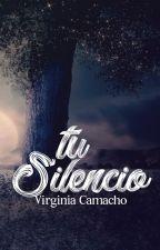 Tu Silencio © - No. 1 Saga Tu Silencio by Virginiasinfin