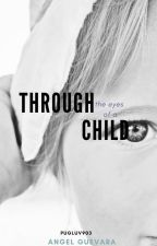 Through the Eyes of a Child by pugluv903