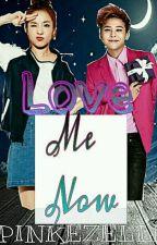 Love Me Now [ G-dragon X Sandara] by Pinkezelle