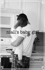 Niall's Baby Girl [Book 1] by 01jess02