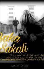 Baka Sakali[COMPLETED] by Jazziiee_mdl