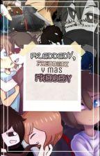 Frededdy,Frededdy y mas Frededdy by MariQuartz