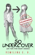 So Undercover {An On the Run series} by vemilina
