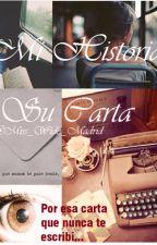 Mi Historia Su Carta by Miss_Wide_Madrid