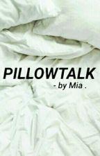 PILLOWTALK  H.S  by Vodkastaxx