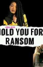 Hold You For Ransom  by Libra_ness