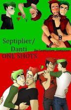 Septiplier/Danti ONE SHOTS by septiplier_antiplier