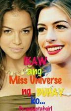 """IKAW ANG MISS UNIVERSE NG BUHAY KO""(LESBIAN ❤LOVE) Completed by gangstahgirl"