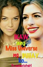 """""""IKAW ANG MISS UNIVERSE NG BUHAY KO""""(LESBIAN ❤LOVE) Watchout For The Second Gen. by gangstahgirl"""