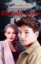 Bloody Love (Louis Tomlinson Vampire Fan Fiction) *On hold* by That_Sam_Girl