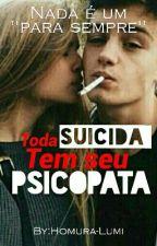 Toda Suicida tem seu Psicopata by Homura-Lumi