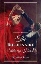 The Billionaire Stole My Heart [ Rewriting ] by Grishma_Rajput