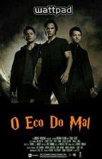 Eco Do Mal  by TheEduardaSilva