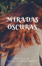 © MIRADAS OSCURAS by imthenattyb
