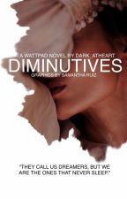 Diminutives ( Wattys2017) by dark_atheart