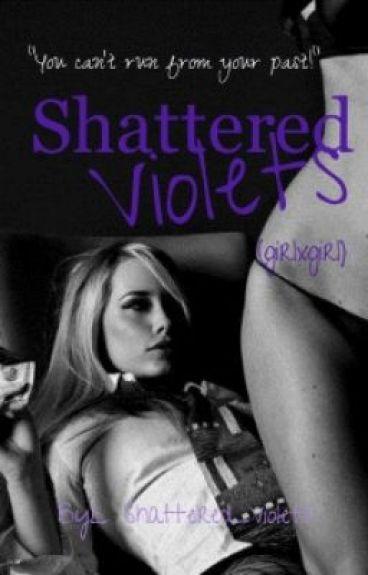 Shattered Violets (girlxgirl)